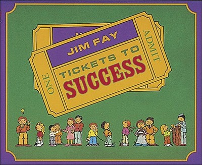 Tickets to Success - Fay, Jim