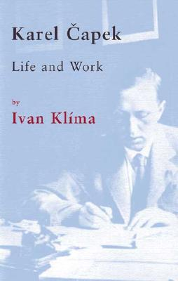 Karel Capeklife and Work - Klima, Ivan, and Klmma, Ivan, and Comrada, Norma (Translated by)