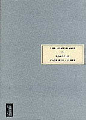 The Home-maker - Fisher, Dorothy Canfield, and Knox, Karen