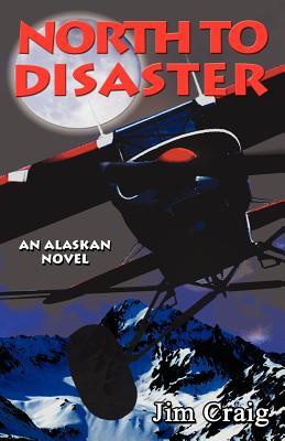 North to Disaster - Craig, Jim