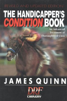 The Handicapper's Condition Book: An Advanced Treatment of Thoroughbred Class - Quinn, James, Ph.D.