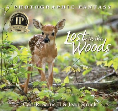 Lost in the Woods - Sams, Carl R, II (Photographer), and Stoick, Jean (Photographer)