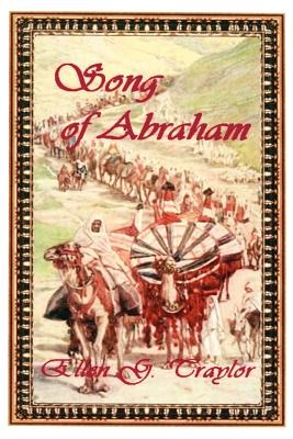 Song of Abraham - Traylor, Ellen Gunderson