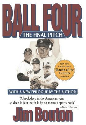 Ball Four: The Final Pitch - Bouton, Jim