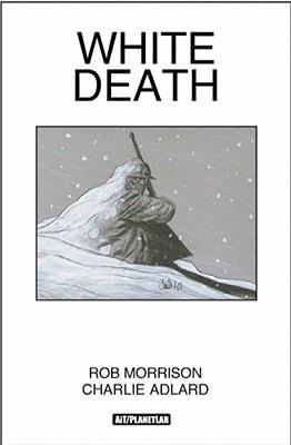 White Death - Morrison, Rob, and Adlard, Charlie