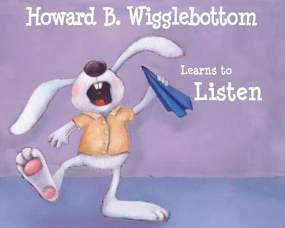 Howard B. Wigglebottom Learns to Listen - Binkow, Howard, and Cornelison, Susan F