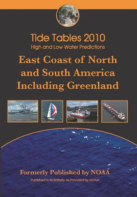 Tide Tables 2010: High and Low Water Predictions East Coast of North and South America - Noaa