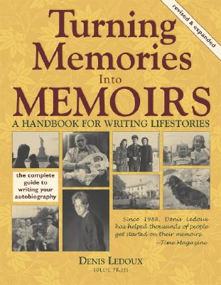 Turning Memories Into Memoirs: A Handbook for Writing Lifestories - Ledoux, Denis