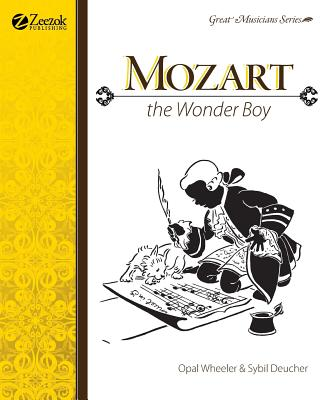 Mozart the Wonder Boy - Wheeler, Opal, and Deucher, Sybil