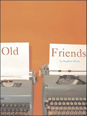 Old Friends - Dixon, Stephen, Professor