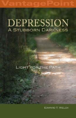 Depression: A Stubborn Darkness - Welch, Edward T