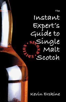 The Instant Expert's Guide to Single Malt Scotch - Erskine, Kevin
