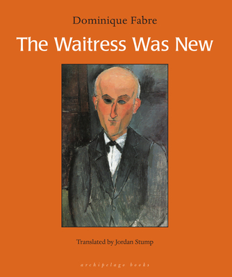 The Waitress Was New - Fabre, Dominique, and Stump, Jordan (Translated by)