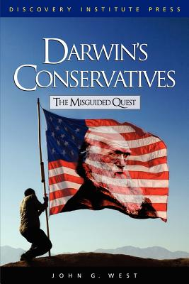 Darwin's Conservatives: The Misguided Quest - West, John G, Jr.