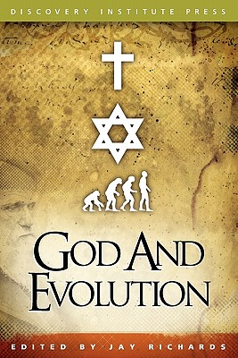 God and Evolution - Richards, Jay W, PH.D. (Editor)
