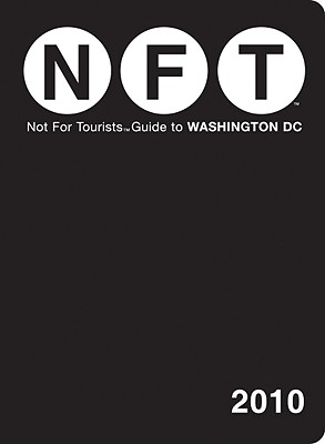 Not for Tourists Guide to Washington DC - Nelson, Craig (Editor), and Tallia, Rob (Editor)