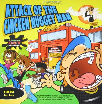Attack of the Chicken Nugget Man: A California Cst Adventure - Sathy, Kumar