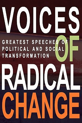 Voices of Radical Change: Greatest Speeches of Political and Social Transformation - Brown, Anne (Editor)
