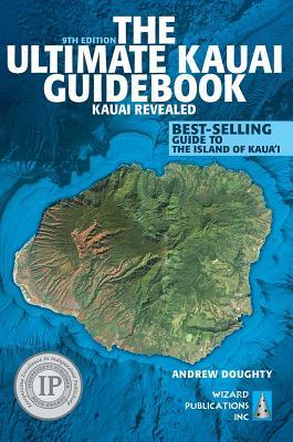 The Ultimate Kauai Guidebook: Kauai Revealed - Doughty, Andrew, III, and Boyd, Leona (Photographer)