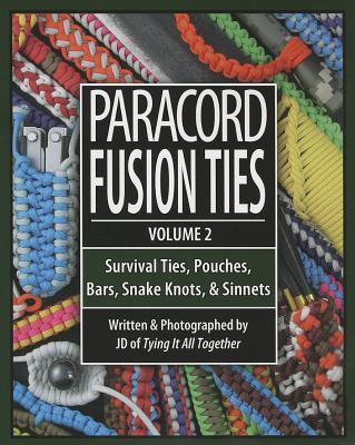 Paracord Fusion Ties, Volume 2: Survival Ties, Pouches, Bars, Snake Knots, & Sinnets - Lenzen, J D