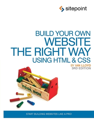 Build Your Own Website the Right Way Using HTML & CSS - Lloyd, Ian