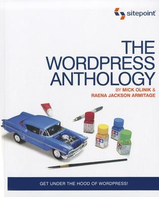 The WordPress Anthology - Olinik, Mick, and Armitage, Raena Jackson