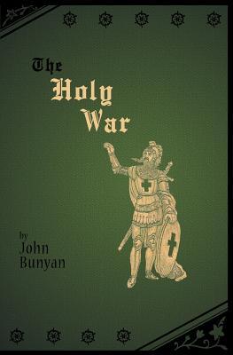 The Holy War - Bunyan, John, and Grigson, Kerensa C (Editor), and Schofield, Camron R (Editor)