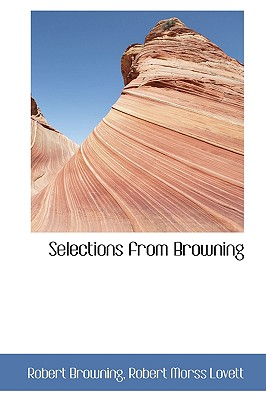 Selections from Browning - Browning, Robert