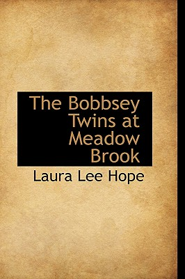 The Bobbsey Twins at Meadow Brook - Hope, Laura Lee
