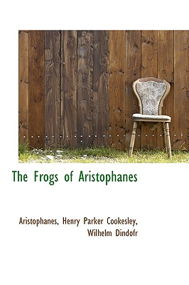 The Frogs of Aristophanes - Aristophanes