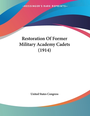 Restoration of Former Military Academy Cadets (1914) - United States Congress