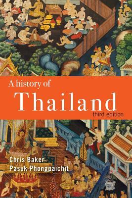 A History of Thailand - Baker, Chris, Dr., and Phongpaichit, Pasuk