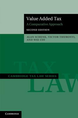 Value Added Tax: A Comparative Approach - Schenk, Alan, and Thuronyi, Victor, and Cui, Wei