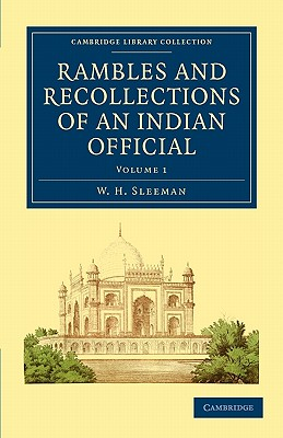 Rambles and Recollections of an Indian Official - Sleeman, W. H.