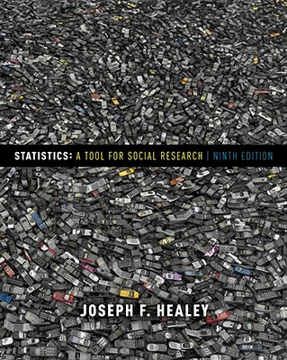 Statistics: A Tool for Social Research - Healey, Joseph F, Dr.