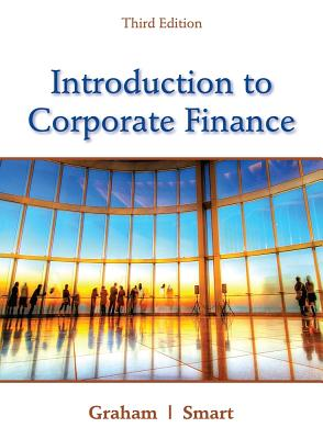 Introduction to Corporate Finance:: What Companies Do (with Coursemate Printed Access Card and Thomson One Business School Edition 6-Month Printed Access Card) - Graham, John, and Smart, Scott B