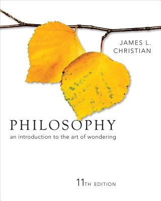 Philosophy: An Introduction to the Art of Wondering - Christian, James L