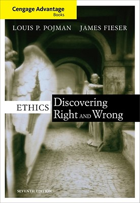 Ethics: Discovering Right and Wrong - Pojman, Louis P, and Fieser, James