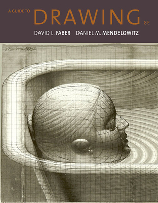 A Guide to Drawing - Faber, David L, and Mendelowitz, Daniel M