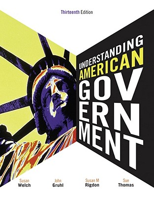 Understanding American Government - Welch, Susan, and Gruhl, John, and Rigdon, Susan M