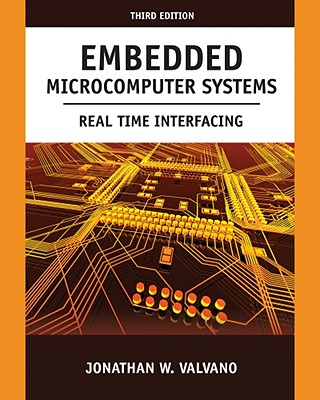 Embedded Microcomputer Systems: Real Time Interfacing - Valvano, Jonathan W