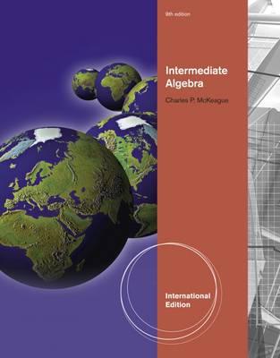 Intermediate Algebra - McKeague, Charles P.