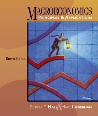 Macroeconomics: Principles & Applications - Hall, Robert E, and Lieberman, Marc