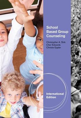 School Based Group Counseling - Sink, Christopher A., and Eppler, Christie, and Edwards, Cher