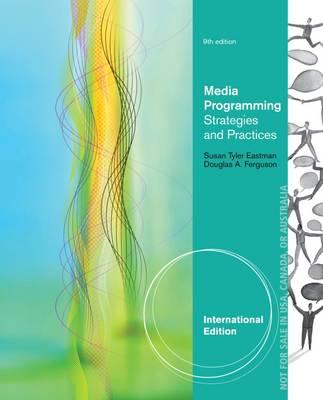 Media Programming: Strategies and Practices - Eastman, Susan, and Ferguson, Douglas