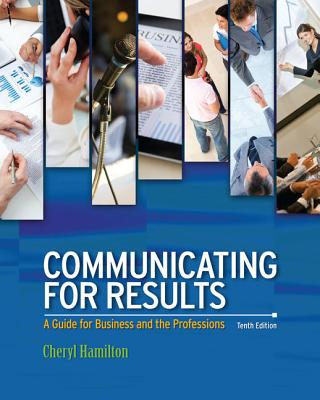 Communicating for Results: A Guide for Business and the Professions - Hamilton, Cheryl