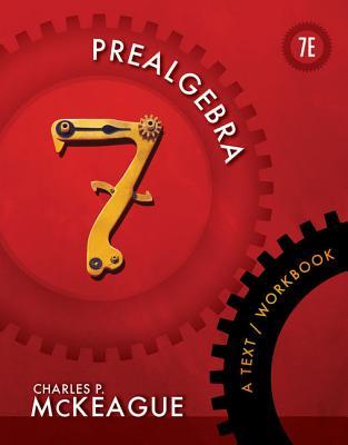 Prealgebra: A Text/Workbook - McKeague, Charles P
