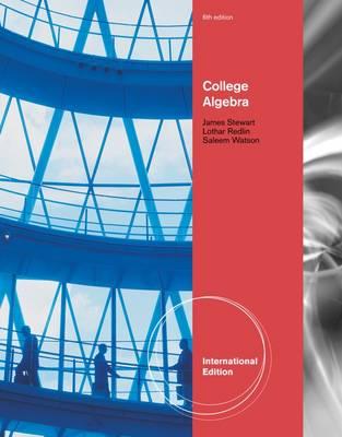 College Algebra - Stewart, James, and Redlin, Lothar, and Watson, Saleem