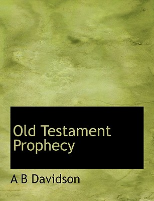 Old Testament Prophecy - Davidson, A B