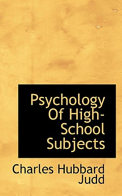 Psychology of High-School Subjects - Judd, Charles Hubbard